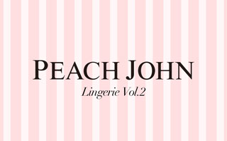 PEACH JOHN:LINGERIE VOL.2