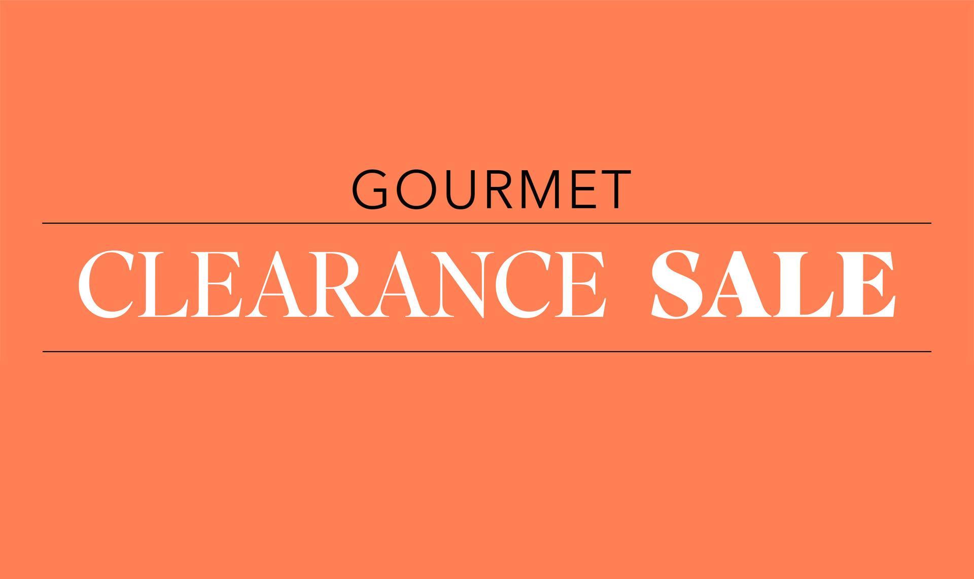 Clearance Sale Gourmet